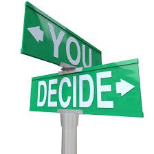 You decide which direction to take in yiur life