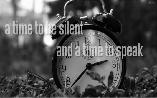 a time to be silent and a time to speak