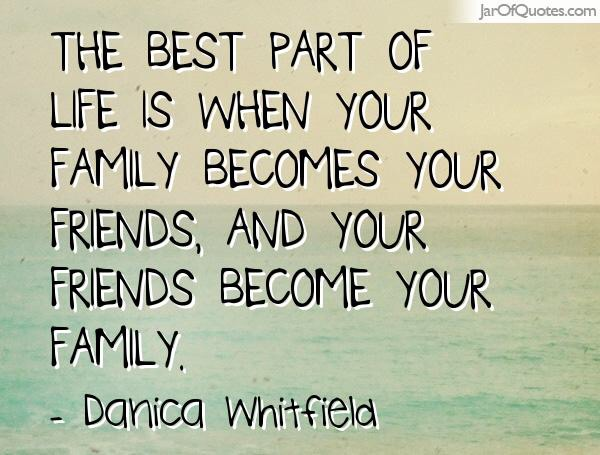 family become friends and friends become family